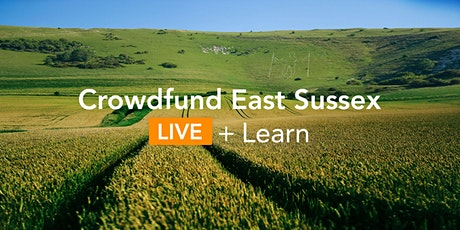 Crowdfund East Sussex LIVE + Learn: Introduction to Crowdfunding tickets