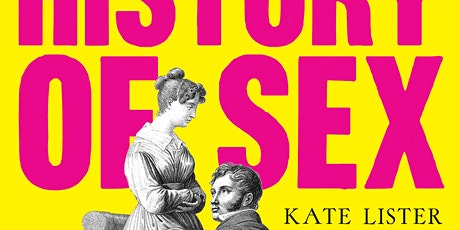 Talking about A Curious History of Sex, with the author Kate Lister tickets