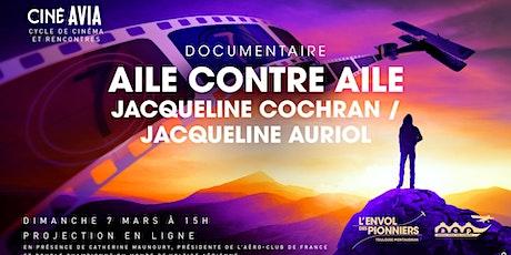 """Projection """"Aile contre aile : Jacqueline Cochran / JacquelineAuriol"""" billets"""