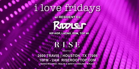 I love Fridays @ RISE Rooftop [FREE Entry before 12am w/ RSVP] tickets
