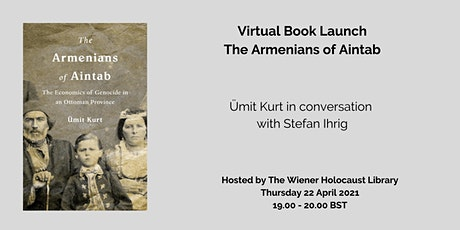 Virtual Book Launch: The Armenians of Aintab tickets
