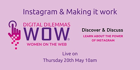 Instagram & making it work WOW! Digital Dilemmas tickets