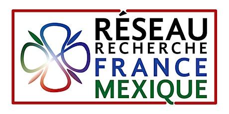 Lancement du Réseau Recherche France-Mexique billets