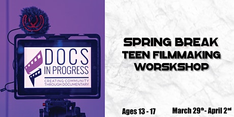 Spring Break Teen Filmmaking Workshop tickets