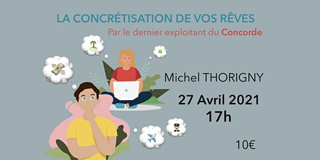 Visioconférence sur la concrétisation de ses rêves par Michel Thorigny billets