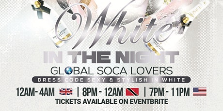 WHITE IN THE NIGHT - GLOBAL SOCA LOVERS tickets
