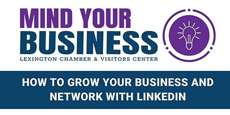 How To Grow Your Business And Network With LinkedIn tickets