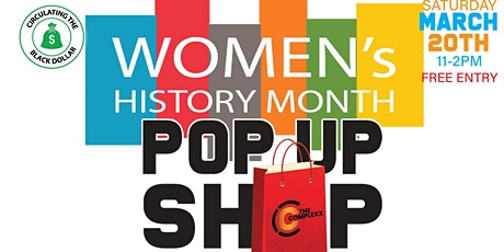 "The Complexx NC Pop-Up Shop ""Women's History Month"" tickets"