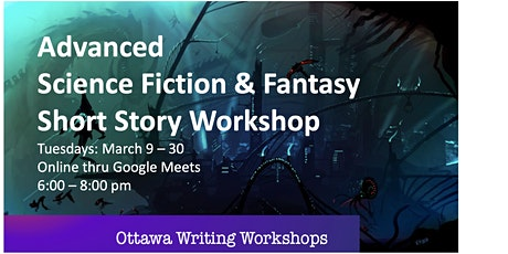 Advanced  Science Fiction and Fantasy Short Story Writing Workshop - Online tickets