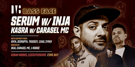 Bass Face // Leicester // Serum w.Inja, Kasra w.Carasel MC, + more. tickets