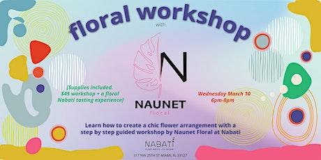 Naunet Floral - Flower Arranging Workshop at Nabati Ice cream tickets