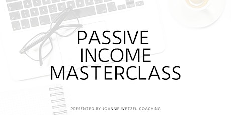 Passive Income Masterclass For Service Based Business Owners + Solopreneurs tickets