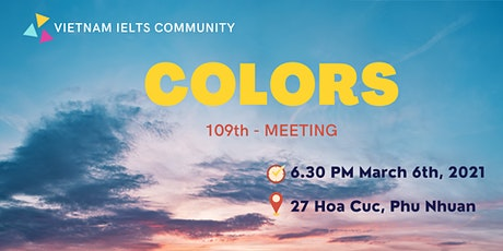 Vietnam IELTS Community - 109th meeting - Topic: Colors tickets