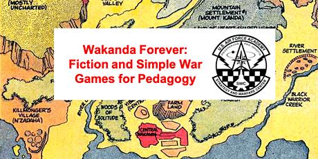 Wakanda Forever: Fiction and Simple War Games for Pedagogy tickets