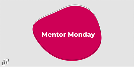 Mentor Monday: The Entrepreneurial Mindset tickets