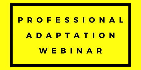 Professional Adaptation Webinar tickets