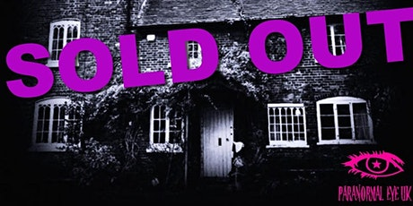 SOLD OUT Old Graisley Hall Wolverhampton Ghost Hunt Paranormal Eye UK tickets