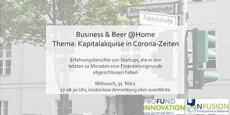 Business & Beer@Home: Kapitalakquise in Corona-Zeiten: Erfahrungsberichte Tickets