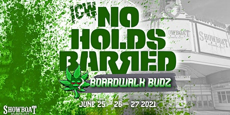 ICW No Holds Barred GA Pass (Boardwalk Budz) tickets