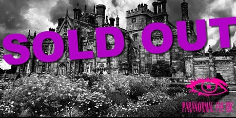 SOLD OUT Margam Castle Port Talbot Ghost Hunt Paranormal Eye UK tickets