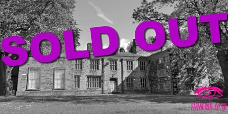 SOLD OUT Bolling Hall Bradford Ghost Hunt Paranormal Eye UK tickets