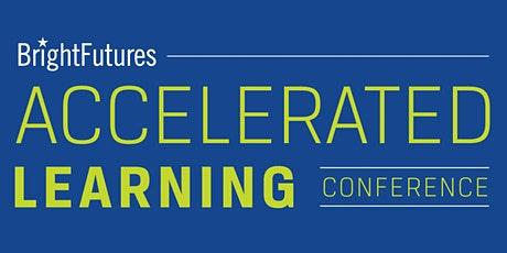 Bright Futures Accelerated Learning Conference - Spring 2021 tickets