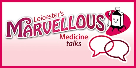 Leicester's Marvelous Medicine : The COVID-19 Vaccination Programme tickets