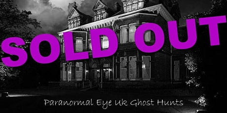 SOLD OUT Mansion House Cardiff Ghost Hunt Paranormal Eye UK tickets