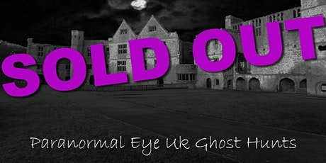 SOLD OUT Dudley Castle West Midlands Ghost Hunt Paranormal Eye UK tickets