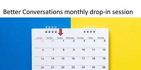Better Conversations Monthly Drop in Session tickets