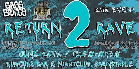 Return 2 Rave tickets