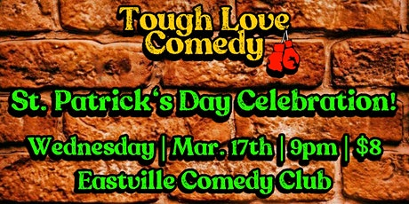 Tough Love Comedy: St. Patrick's Day Celebration! (@ Eastville Comedy Club) tickets
