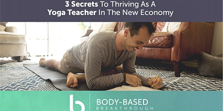 3 Secrets to Thriving as a Yoga Teacher in the New Economy tickets