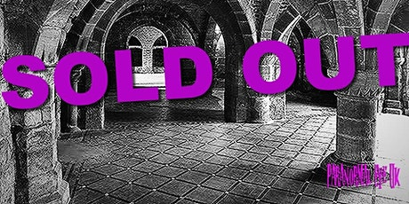 SOLD OUT Norton Priory Runcorn Ghost Hunt Paranormal Eye UK tickets