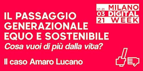 Il passaggio generazionale equo e sostenibile: Il caso Amaro Lucano biglietti