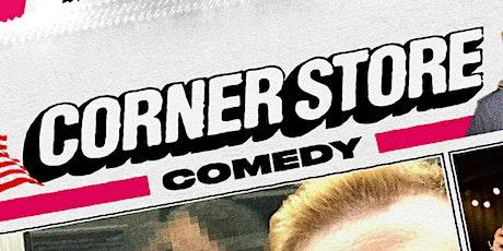 Copy of Corner Store Comedy #3 tickets