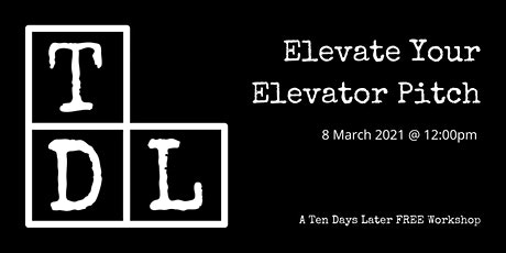 """Elevate Your Elevator Pitch"" FREE Workshop tickets"