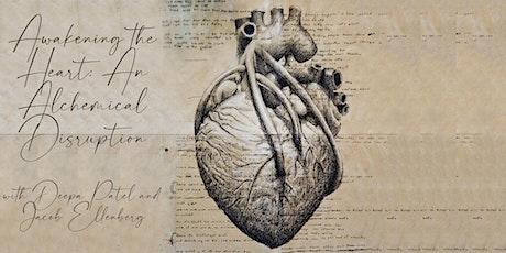 Awakening the Heart: An Alchemical Disruption tickets