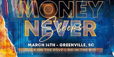 MONEY NEVER SLEEPS TOUR: GREENVILLE tickets