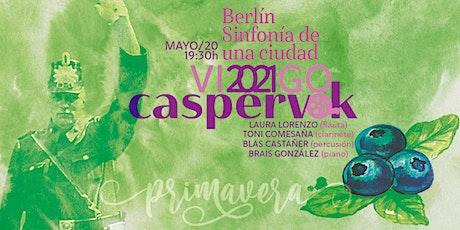 Caspervek en Vigo 2021 - Berlín, Sinfonía de una Ciudad entradas