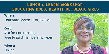 Lunch & Learn Workshop: Educating Bold, Beautiful, Black Girls tickets