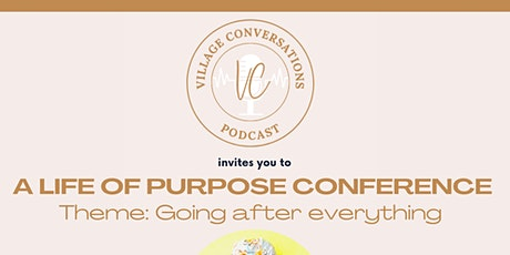 Village Conversations: Going After Everything Virtual Conference tickets