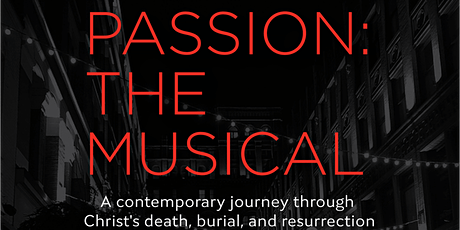 Piercing Word Presents: Passion: The Musical in Lancaster tickets