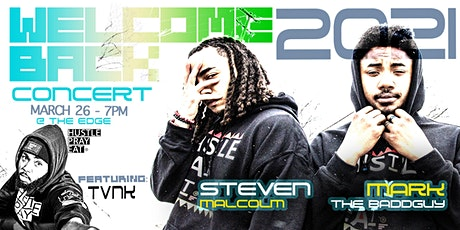 WELCOME BACK CONCERT (Steven Malcolm, Mark The BaddGuy, TVNK and more) tickets