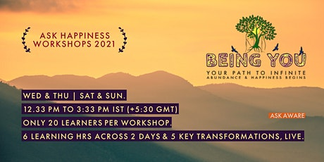 BEING YOU | SAT-SUN HAPPINESS WORKSHOP -12:33 to 3:33 PM IST - WAVE 04 tickets