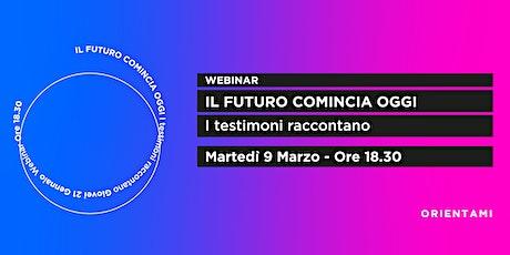 IL FUTURO COMINCIA OGGI | I Testimoni Raccontano biglietti