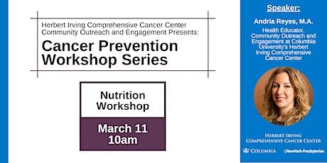 Cancer Prevention Workshop Series: Nutrition tickets