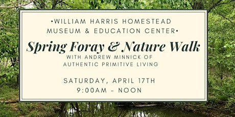 William Harris Homestead  Spring Foray and Nature Walk tickets