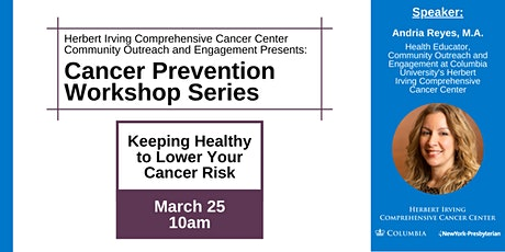 Cancer Prevention Workshop Series: Keeping healthy, lower your cancer risk tickets