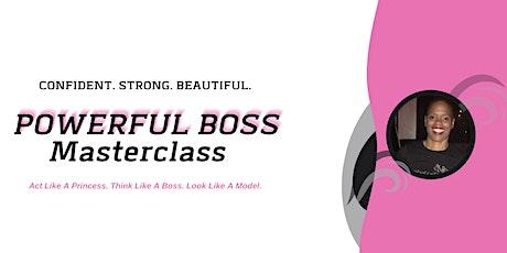 Confident. Strong .Beautiful. Powerful Boss Masterclass Series tickets